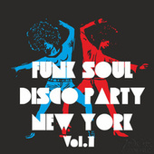 Funk Soul Disco Party New York, Vol. 1 von Various Artists