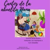 Cantos de la Abuelita Nana by Ary Rodriguez