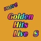 More Golden Hits Live, Vol. 8 de Various Artists