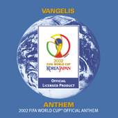 Vangelis: Anthem - The 2002 FIFA World Cup (TM) Official Anthem (Commercial Single) de Vangelis