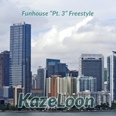 Funhouse, Pt. 3 (Freestyle) van Kazeloon (Original Hoodstar)