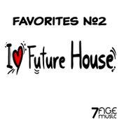 I Love Future House Favorites, Vol. 2 von Various Artists