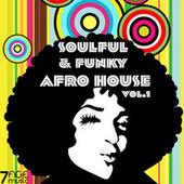 Soulful & Funky Afro House, Vol. 1 by Various Artists