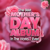 The Best Mother's Day Album In The World...Ever! von Various Artists