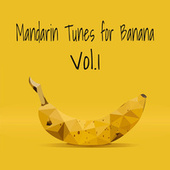 Mandarin Tunes for Banana Vol.1 by Various Artists