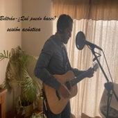 Qué Puedo Hacer (Sesión Acústica) by Beltran