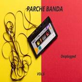 Des Plugged, Vol. 6 von Parche Banda