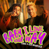 Baby, I Love Your Way by Torai