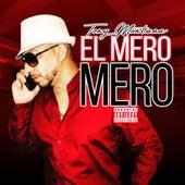 El Mero Mero by Tony Montana
