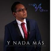 Y Nada Más by Arod-Arod
