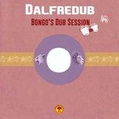 Bongo's Dub Session by Dalfrédub