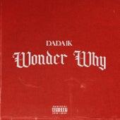 Wonder Why di DaDa1k