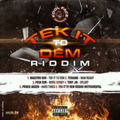 Tek It to Dem Riddim by Various Artists