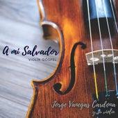 A Mi Salvador de Jorge Vanegas