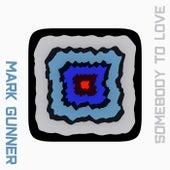 Somebody to Love von Mark Gunner