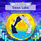 Swan Lake, The Full Cast Audioplay with Music - Classics for Kids, Classic for everyone fra Pyotr Ilyich Tchaikovsky