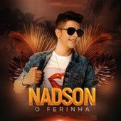 Nadson O Ferinha by Nadson O Ferinha