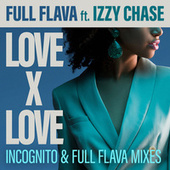 Love X Love (Incognito and Full Flava Mixes) fra Full Flava