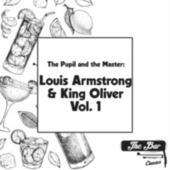 The Pupil and the Master: Louis Armstrong & King Oliver Vol.1 by Louis Armstrong