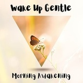 Wake Up Gentle - Morning Awakening fra Nature Sounds (1)
