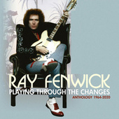 Playing Through The Changes: Anthology 1964-2020 de Ray Fenwick