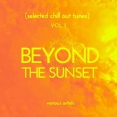 Beyond the Sunset (Selected Chill out Tunes), Vol. 3 von Various Artists