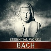 Bach: Essential Works fra Various Artists