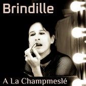À la champmeslé de Brindille