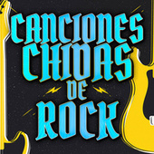 Canciones Chidas de Rock by Various Artists