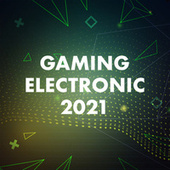 Gaming Electronic 2021 de Various Artists