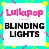 Blinding Lights de Lullapop Lullabies