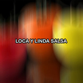 Loca y Linda Salsa by Various Artists