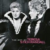 The Art of Teresa Stich-Randall by Teresa Stich-Randall