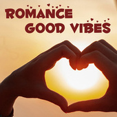 Romance Good Vibes fra Various Artists