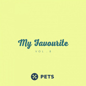 My Favourite PETS, Vol. 8 by Various Artists