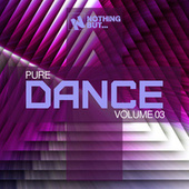 Nothing But... Pure Dance, Vol. 03 by Various Artists