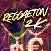 Reggaeton del 2K di Various Artists