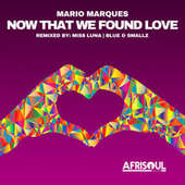 Now That We Found Love (Remixes) by Mario Marques