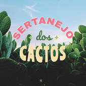 Sertanejo dos Cactos by Various Artists