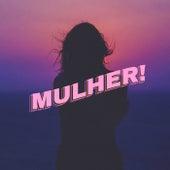 Mulher! de Various Artists