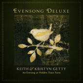 Evensong (Deluxe / An Evening At Hidden Trace Farm) by Keith & Kristyn Getty