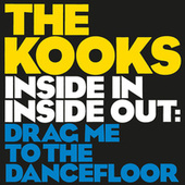Inside In / Inside Out: Drag Me To The Dancefloor von The Kooks