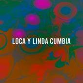 Loca y Linda Cumbia de Various Artists