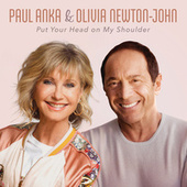 Put Your Head On My Shoulder (feat. Olivia Newton-John) by Paul Anka