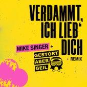 Verdammt ich lieb' dich (Gestört aber Geil Remix) van Mike Singer