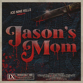 Jason's Mom by Ice Nine Kills