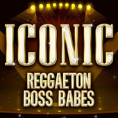 ICONIC - Reggaeton Boss Babes de Various Artists