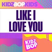 Like I Love You fra KIDZ BOP Kids