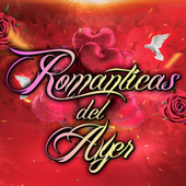 Romanticas del Ayer by Various Artists