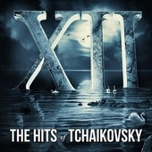 XII, The Hits of Tchaikovsky by Various Artists